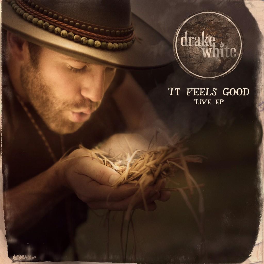Drake White It Feels Good Live EP - CountryMusicRocks.net