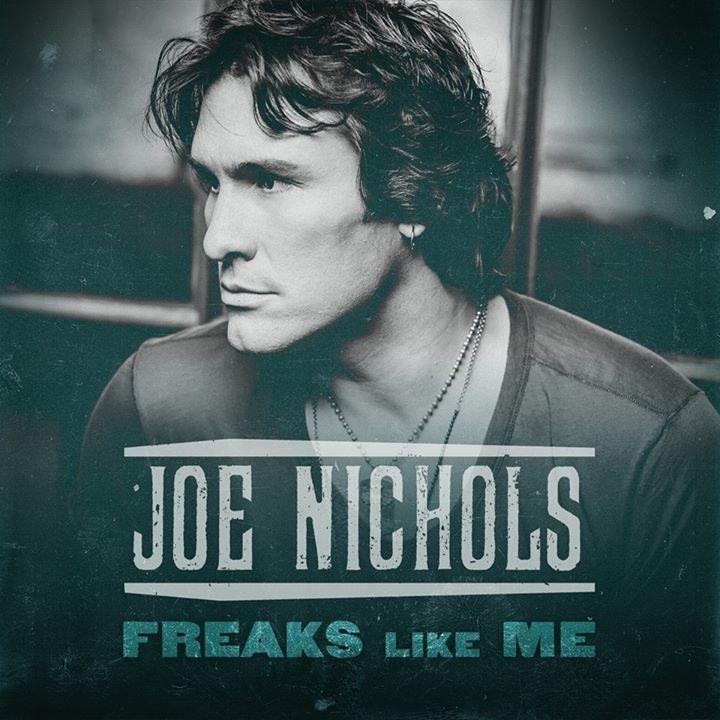 Joe Nichols Freaks Like Me - CountryMusicRocks.net