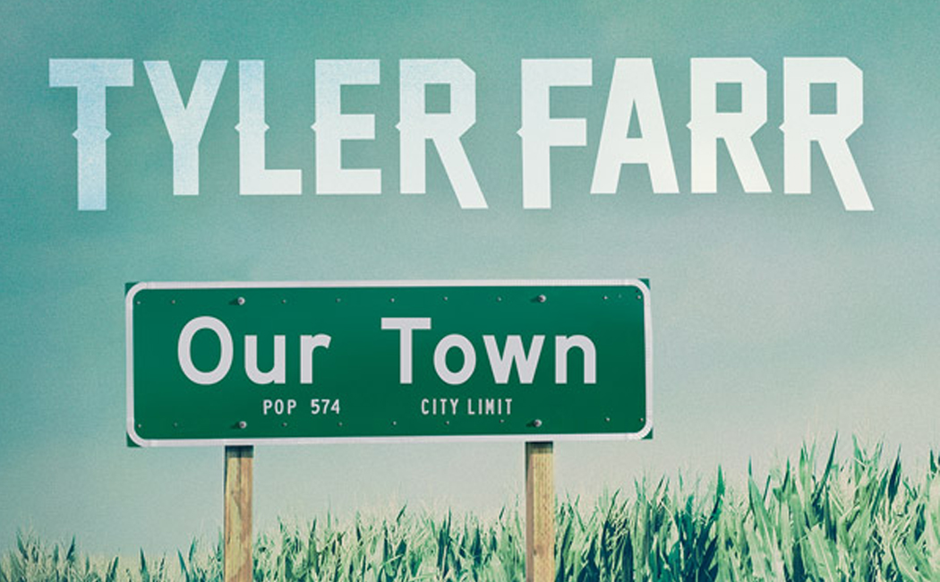 Tyler Farr Our Town