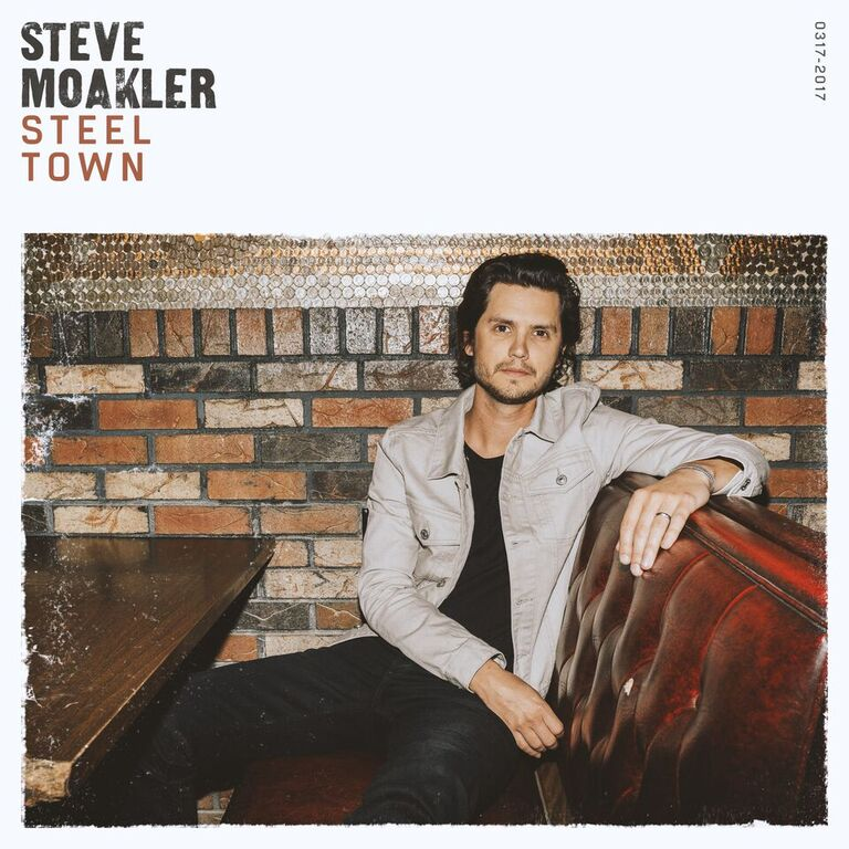 Steve Moakler Steel Town