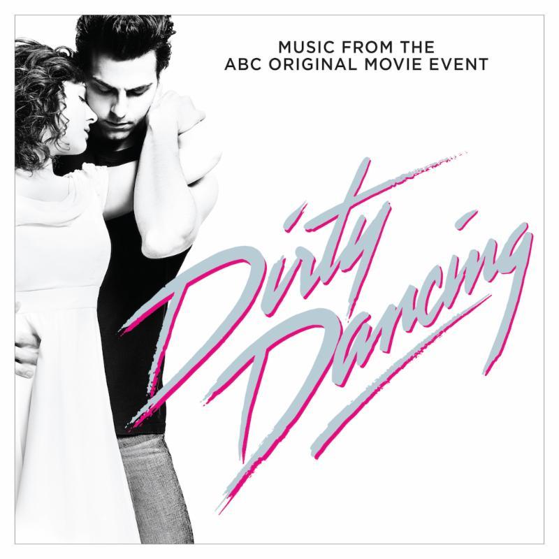Dirty Dancing 2017 Soundtrack