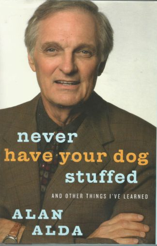Alan Alda - Never have Your Dog Stuffed