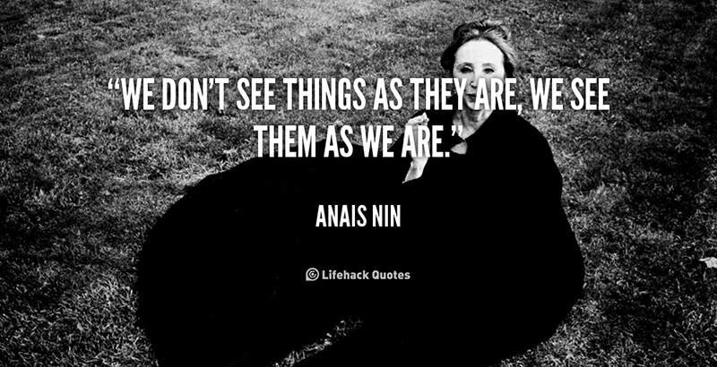 quote anais nin we dont see things as they are 88906