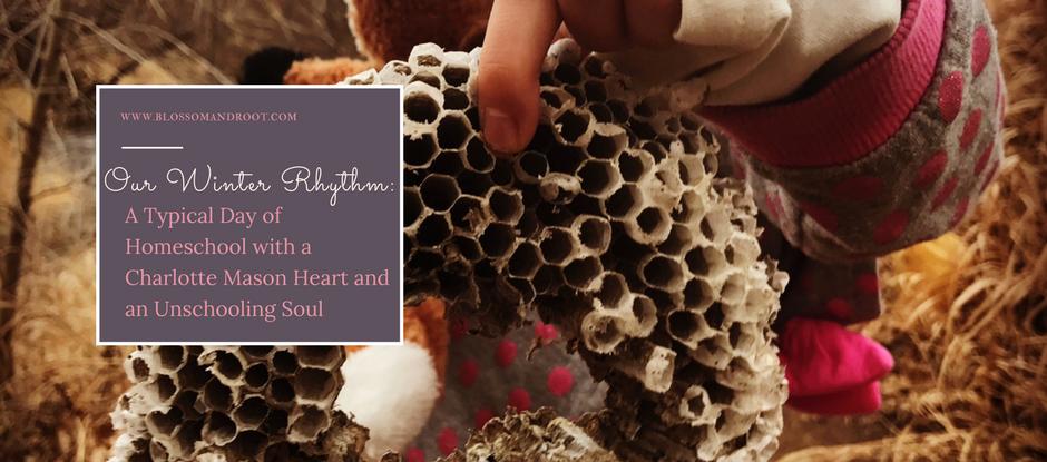 our winter rhythm: charlotte mason heart unschooling soul