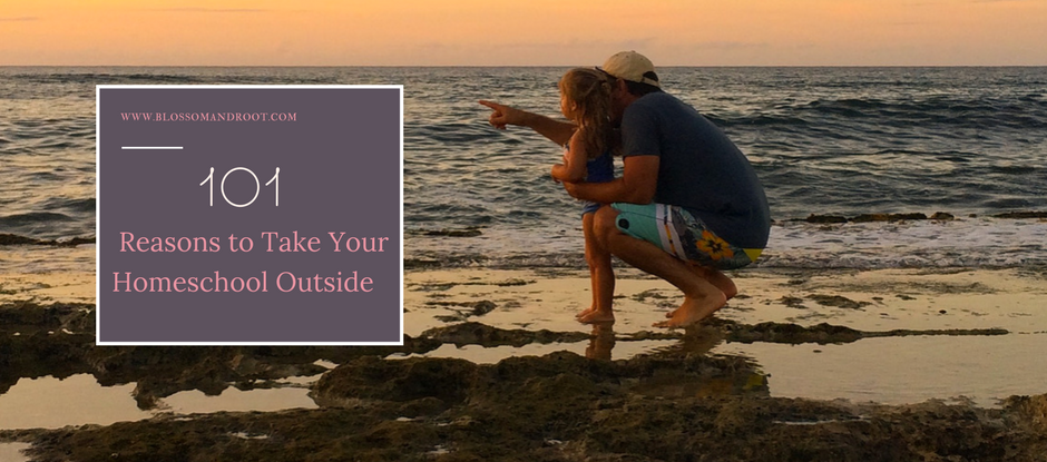 101 reasons to take your homeschool outdoors