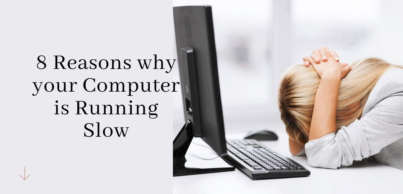 reason why computer running slow