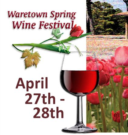 Waretown Wine Fesitval Saturday, April 27th through Sunday, April 28th, 2019.