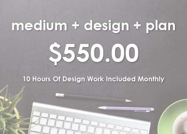 medium + design + plan