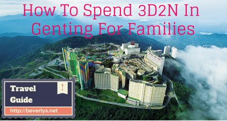 HOw to spend 3d2n in Genting