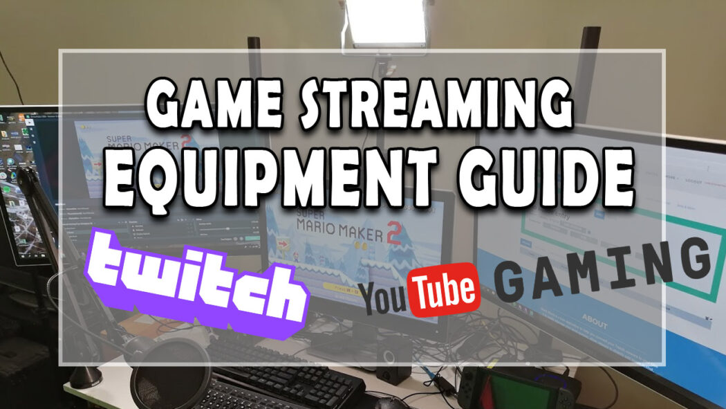 Featured Image Live Game Streaming Equipment Guide for Twitch and YouTube Gaming