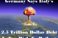 Forget Too Big To Fail — Germany Says Italy's $2.5 Trillion Debt Is Too Big To Bailout