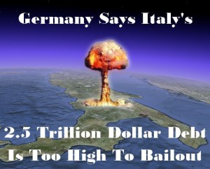 Germany-Says-Italy-Debt-Too-Big-To-Bailout