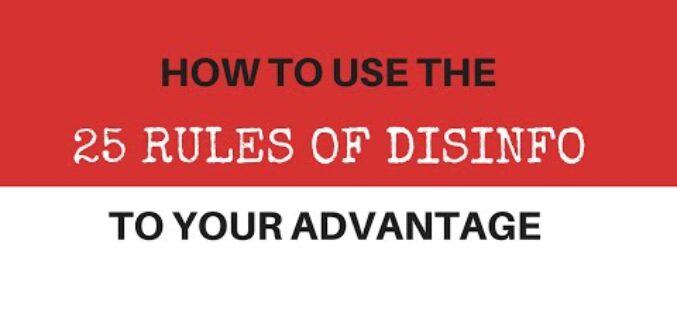 Twenty-Five Rules of Disinformation