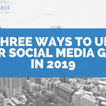 Three Ways to Up Your Social Media Game in 2019