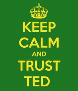 keep calm trust ted
