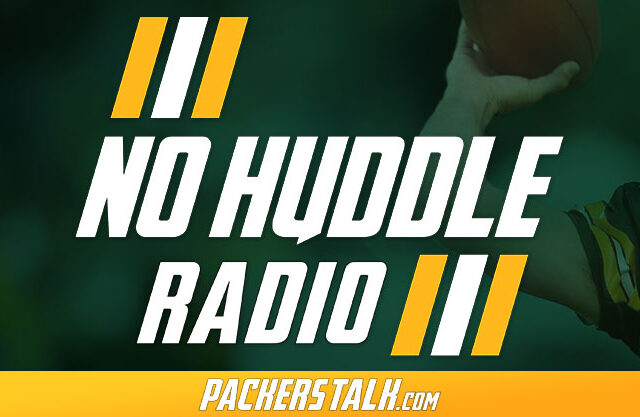 No Huddle Radio Packers Podcast on PackersTalk.com