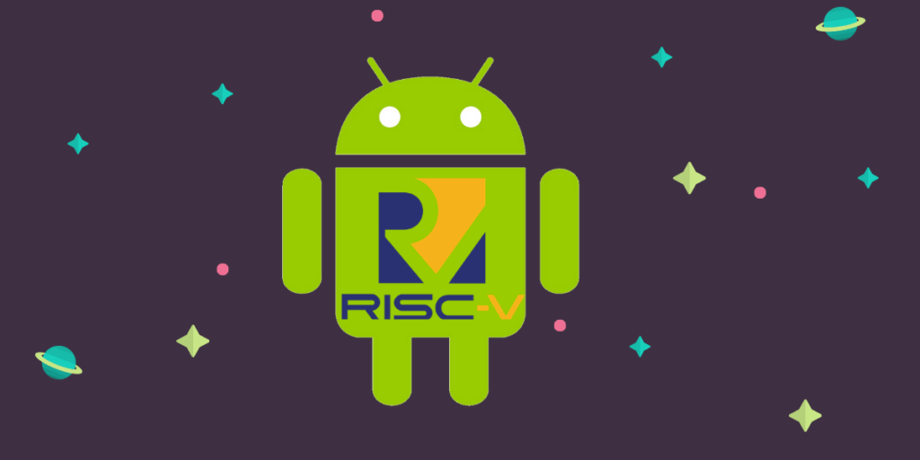 Android 10 ported on RISC-V Chips by T-head Semiconductors