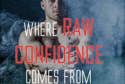 raw confidence
