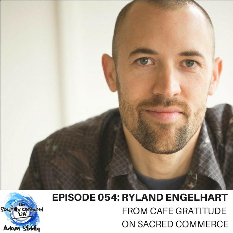 Ryland Engelhart Cafe Gratitude Sacred Commerce
