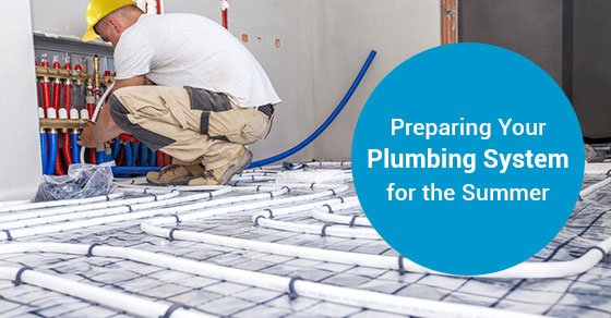 Preparing Your Plumbing System for the Summer