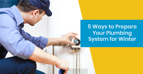 5 Ways to Prepare Your Plumbing System for Winter