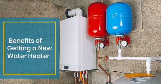 Benefits of Getting a New Water Heater