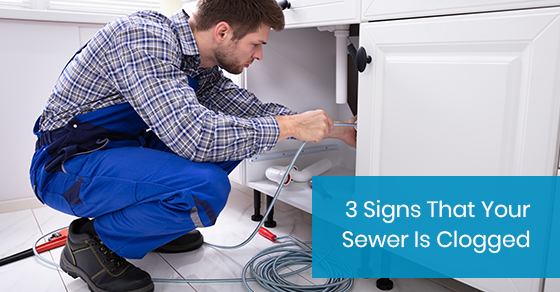 3 signs that your sewer is clogged