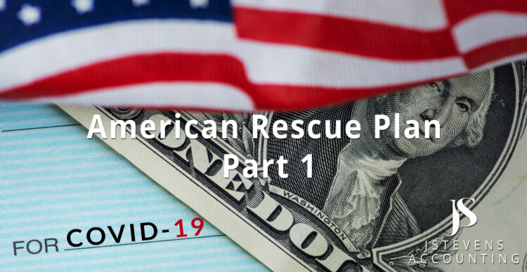 The American Rescue Plan – Part 1