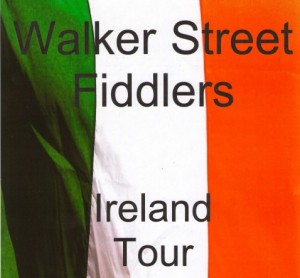 Walker St Fiddlers Ireland Tour