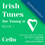 Irish Tunes, Book 1 Cello