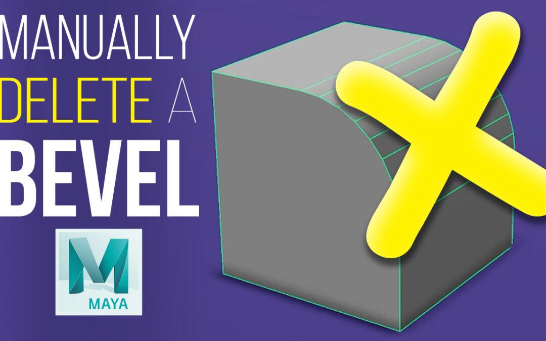 Manually Delete A Bevel – Maya