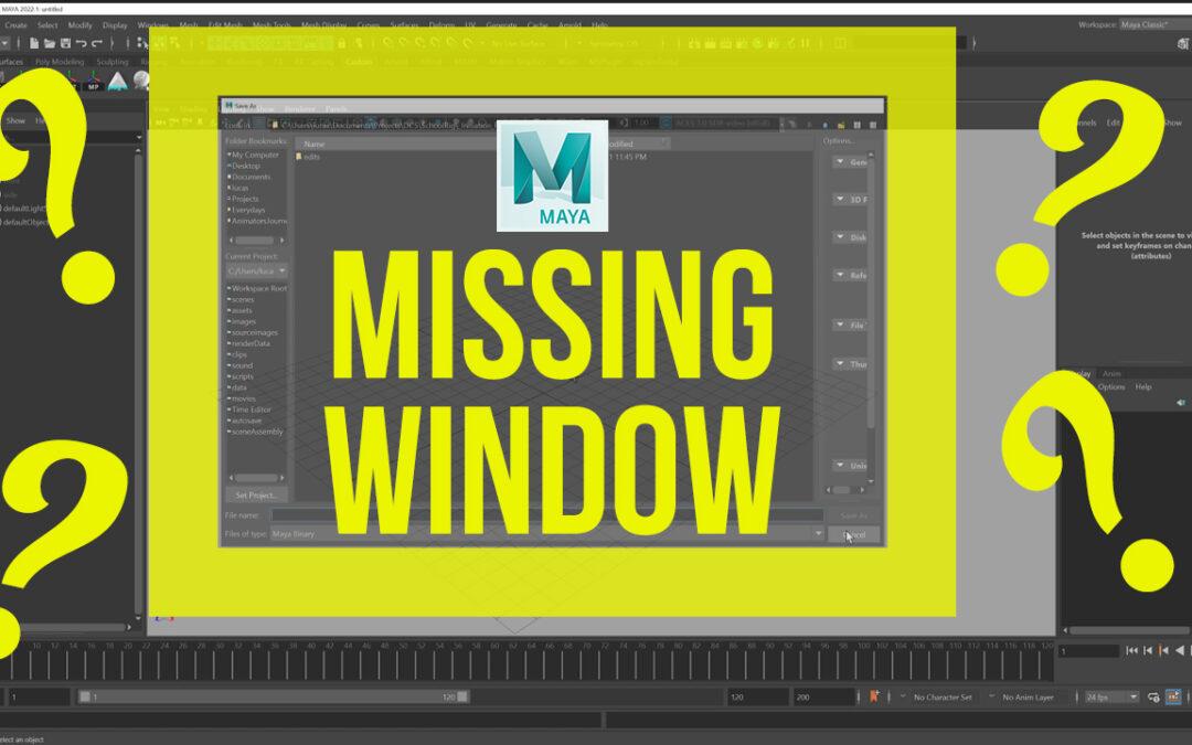Window Disappeared in Maya Fix