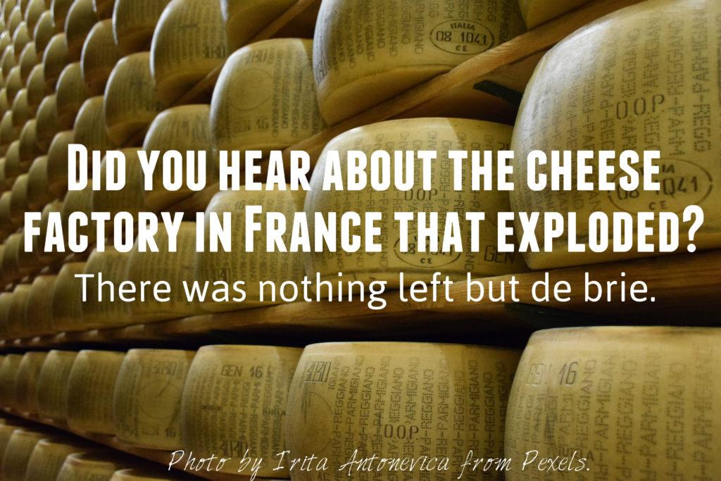 Dad joke about cheese sherwod park