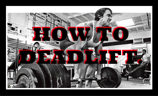 How to Deadlift.