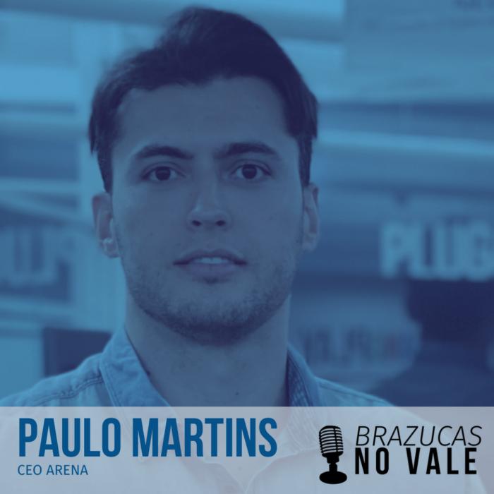 Paulo Martins CEO Arena- Brazucas no Vale
