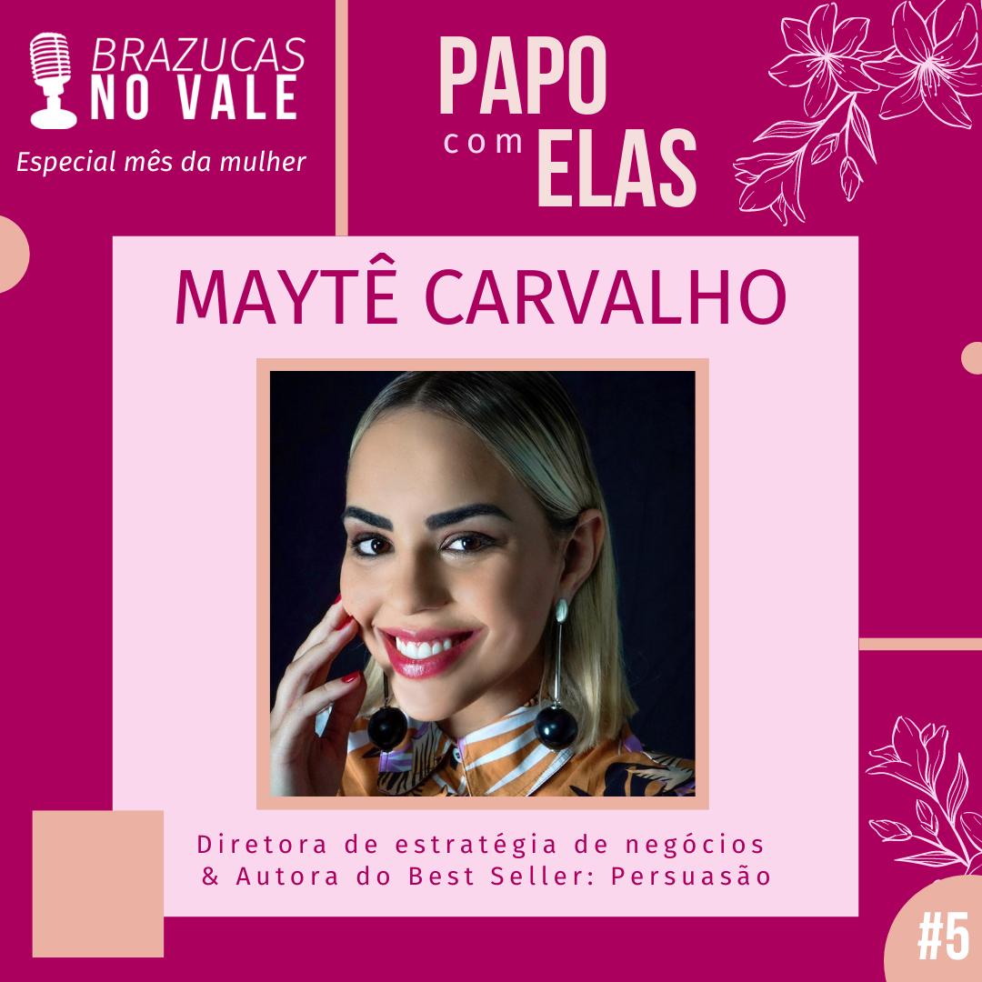 Papo com Elas- Espisódio 5- Maytê Carvalho