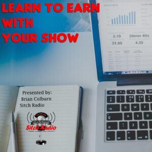 Learn to Earn with Your Show, Sitch Radio Event