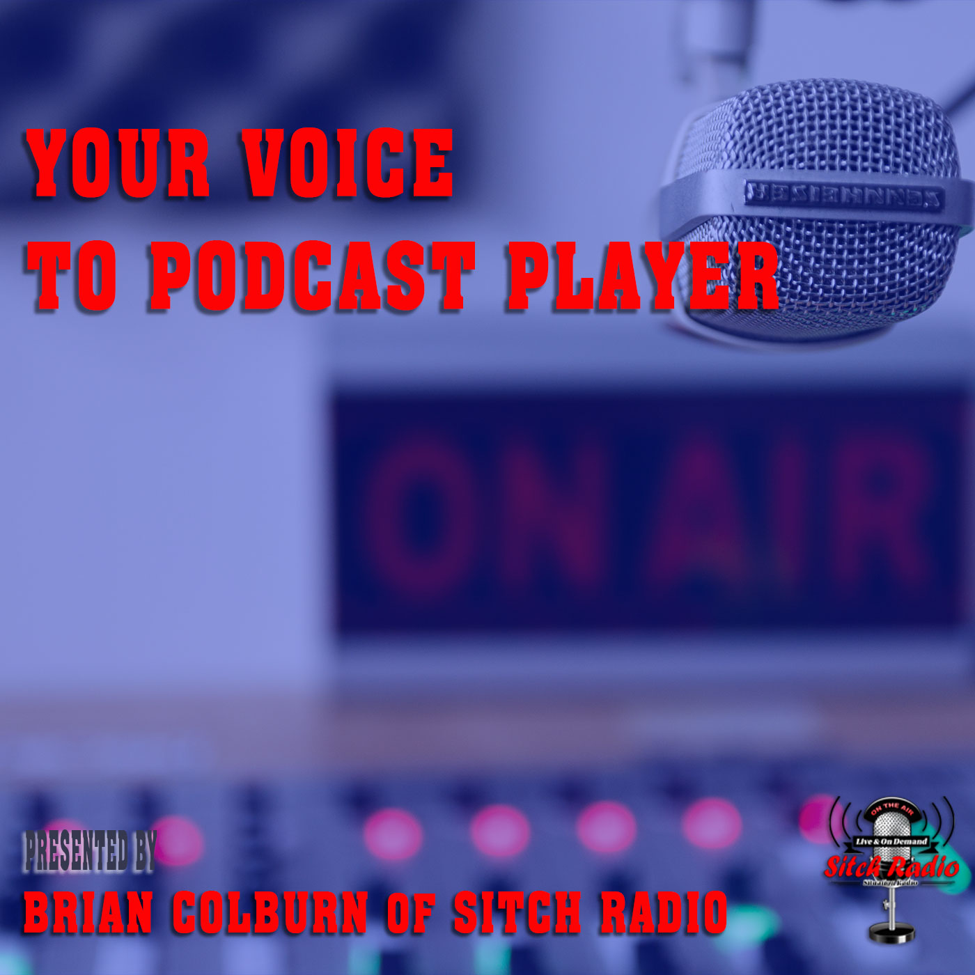Sitch Radio Event, Your Voice to Podcast Player