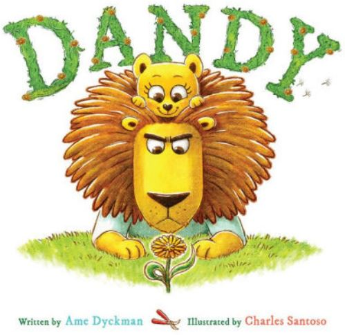 Book cover of Dandy: a daddy lion staring angrily at a dandelion while his cub sits on his head.