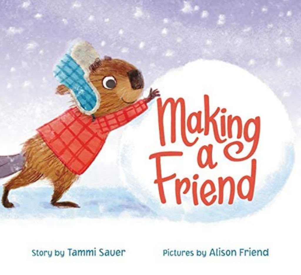 Book cover of Making a Friend, shows a beaver dressed in a winter coat and hat, rolling a snowball.