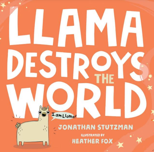 "Book cover of Llama Destroys the World, which shows a Llama with a speech bubble that says ""I am Llama!"""