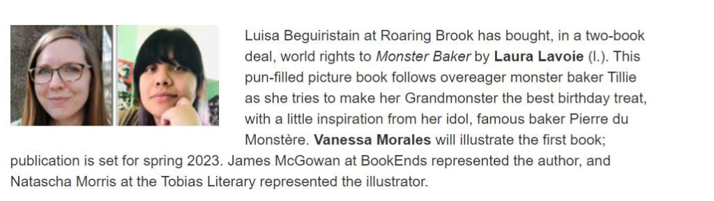 Announcement for MONSTER BAKER, a picture book written by Laura Lavoie and illustrated by Vanessa Morales, to be published by Roaring Brook Press in spring 2023.