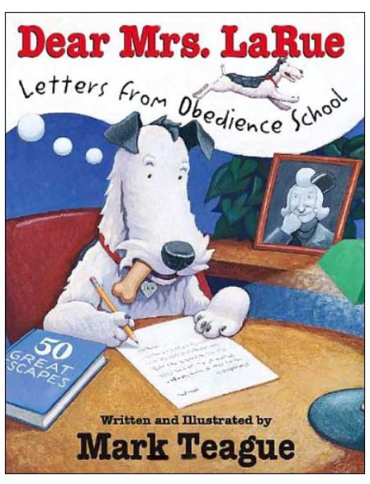 """Cover of the book """"Dear Mrs. LaRue: Letters from Obedience School"""", written and illustrated by Mark Teague. The cover features a white do with a bone in his mouse, writing a letter to his owner."""