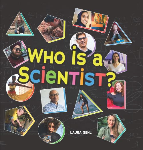 Cover of WHO IS A SCIENTIST by Laura Gehl.