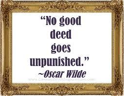 good deed goes unpunished