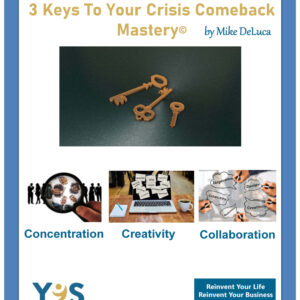 3 Keys To Your Crisis Comeback Mastery Guidebook