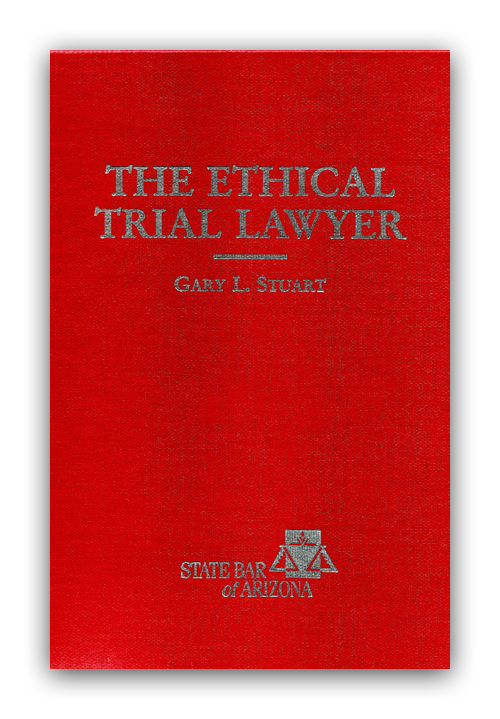 The Ethical Trial Lawyer