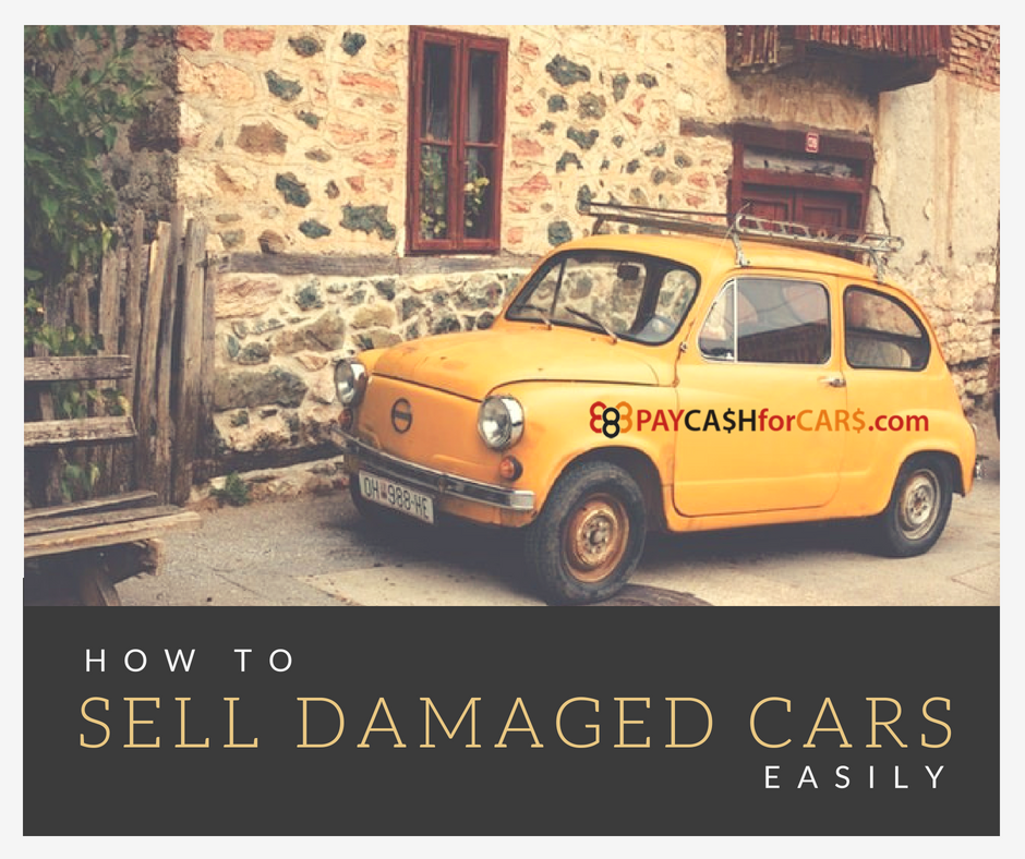 How to Sell Damaged Cars Easily - 1888paycashforcars