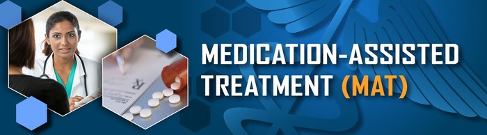 Medication-Assisted Treatment as a Pathway to Recovery