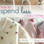 how to spend less on kid's clothes